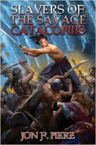 SLAVERS OF THE SAVAGE CATACOMBS is the 2nd book in Jon's Shadow Warrior series from Baen Books